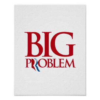 Romney is a Big Problem png Poster