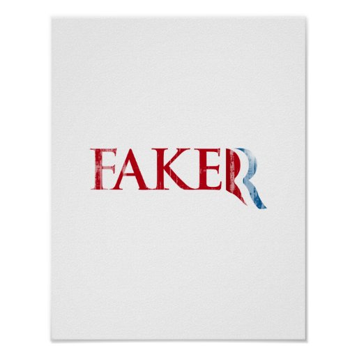 Romney is a Faker Faded.png Posters