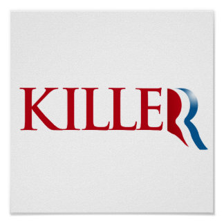 Romney is a Killer.png Posters