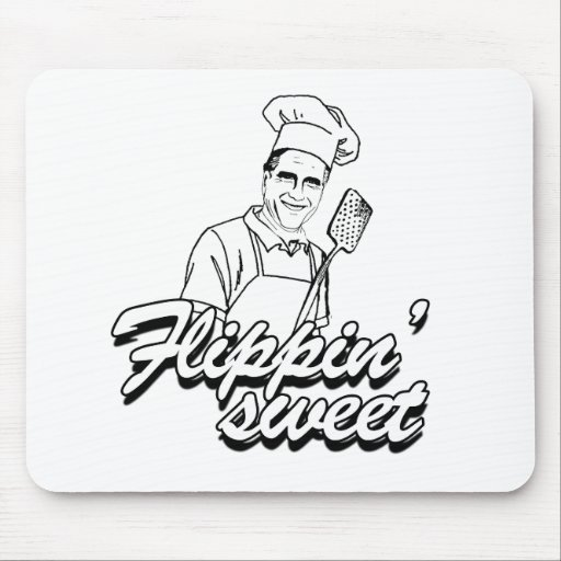 ROMNEY IS FLIPPIN' SWEET.png Mouse Pad
