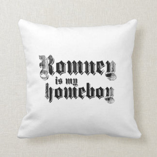 ROMNEY IS MY HOMEBOY THROW PILLOWS