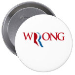 Romney is Wrong Buttons