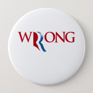 Romney is Wrong Pinback Button