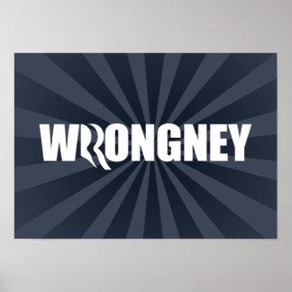 ROMNEY IS WRONGNEY.png Print