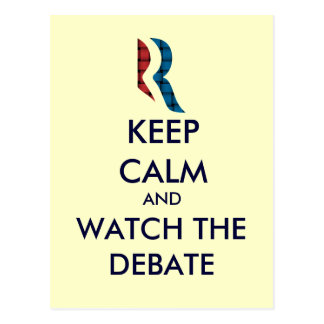 Romney Keep Calm And Watch The Debate Postcard