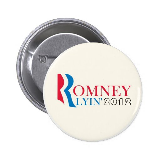 Romney Lyin' 2012 Pinback Button