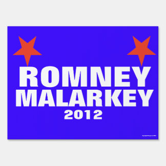 Romney Malarkey Yard Sign