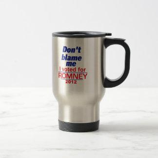 Romney no me culpa taza de viaje de acero inoxidable