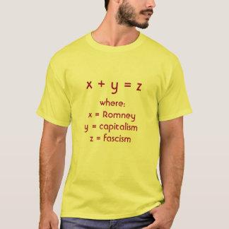 Romney plus capitalism equals fascism T-Shirt