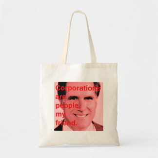 Romney Quote - Corporations are people, my friend Tote Bag
