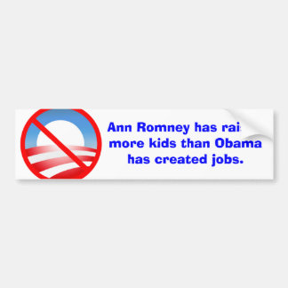 Romney Raised More Kids Than Obama Created Jobs Bumper Sticker