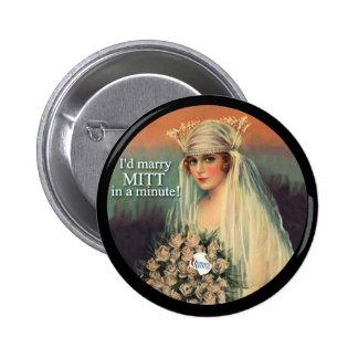 Romney Ryan 2012 / I'd Marry Mitt in a Minute! Pinback Button