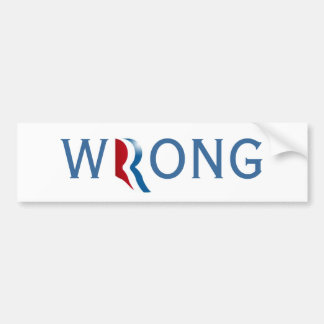 "Romney Ryan 2012 ""Wrong"" Bumper Sticker Car Bumper Sticker"