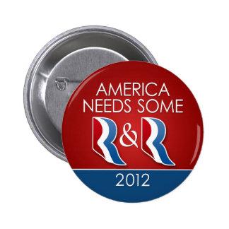 Romney Ryan - América necesita un cierto R y R Pins