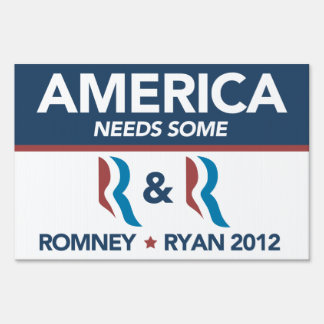 Romney Ryan America Needs Some R and R Yard Sign