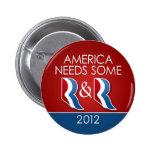 Romney Ryan - America Needs Some R & R Pinback Button