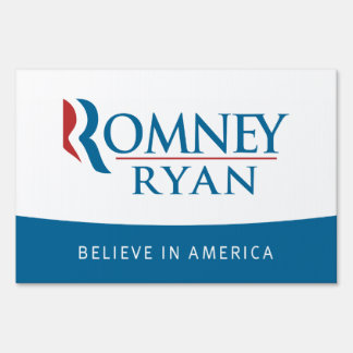 Romney Ryan Believe in America Yard Sign