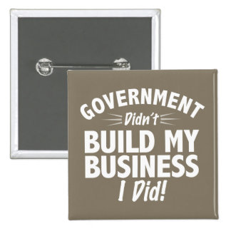 Romney Ryan - Government Didn t Build My BUsiness Pinback Buttons