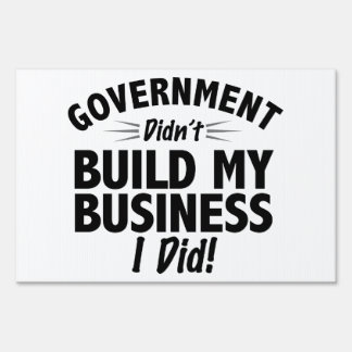 Romney Ryan - Government Didn t Build My BUsiness Signs