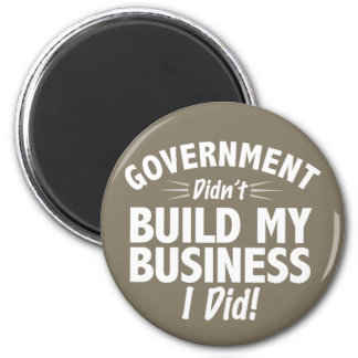 Romney Ryan - Government Didn't Build My BUsiness 2 Inch Round Magnet