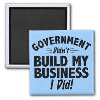 Romney Ryan - Government Didn't Build My BUsiness 2 Inch Square Magnet