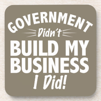 Romney Ryan - Government Didn't Build My BUsiness Beverage Coaster