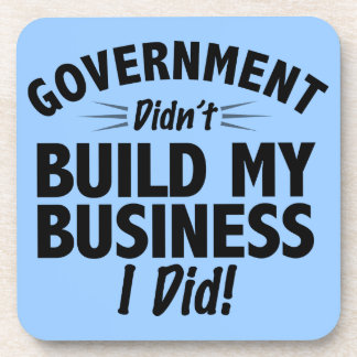 Romney Ryan - Government Didn't Build My BUsiness Drink Coaster