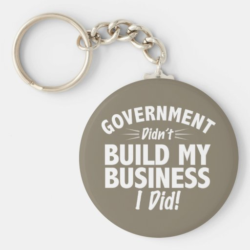 Romney Ryan - Government Didn't Build My BUsiness Keychains