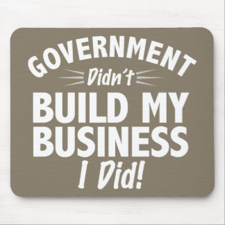 Romney Ryan - Government Didn't Build My BUsiness Mousepad