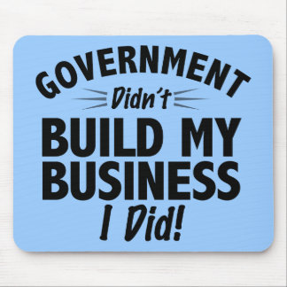 Romney Ryan - Government Didn't Build My BUsiness Mousepads