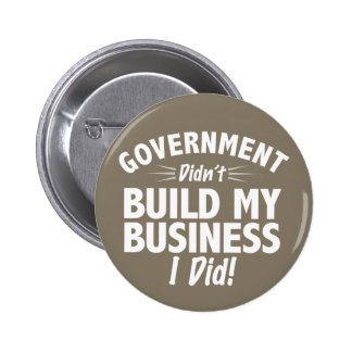 Romney Ryan - Government Didn't Build My BUsiness Pinback Button