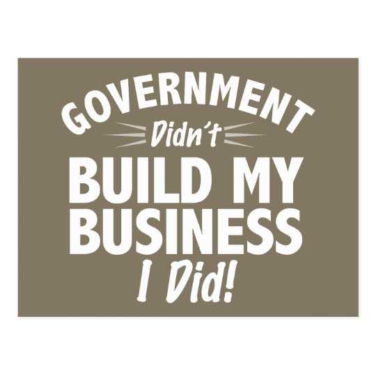 Romney Ryan - Government Didn't Build My BUsiness Postcard