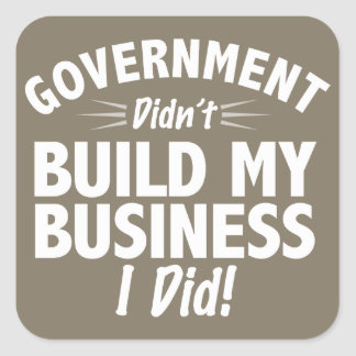 Romney Ryan - Government Didn't Build My BUsiness Square Sticker