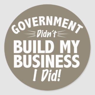 Romney Ryan - Government Didn't Build My BUsiness Round Stickers