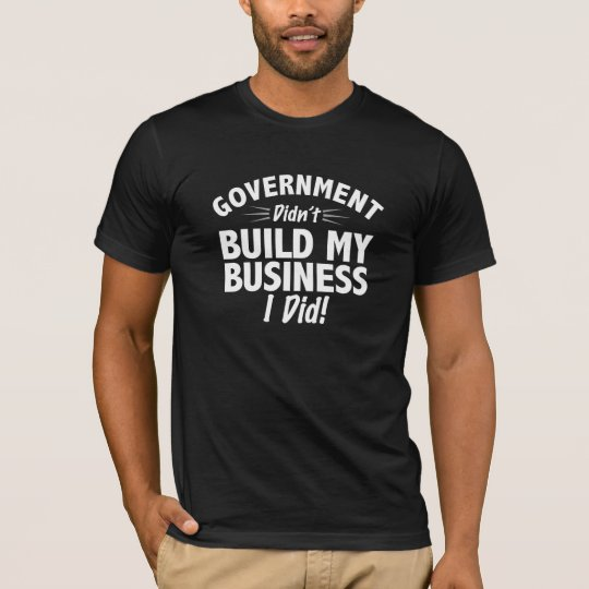 Romney Ryan - Government Didn't Build My BUsiness T-Shirt