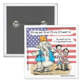 Romney & Ryan Its My Party Funny Gifts & Cards Pin