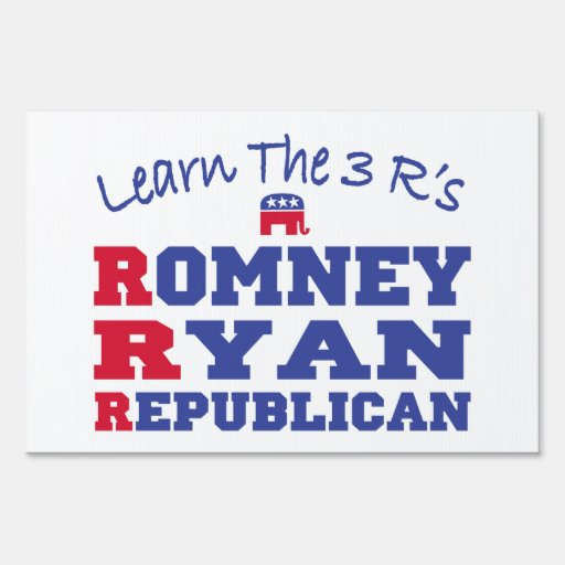 Romney Ryan Learn the 3 R's Yard Signs