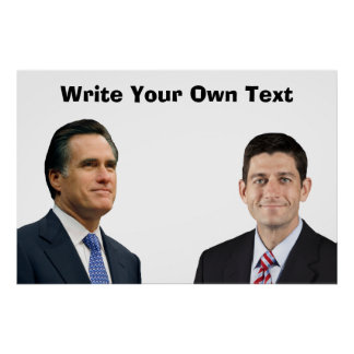 Romney-Ryan - Write Your Own Text Poster