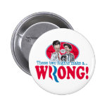 Romney Ryan Wrong 2 Inch Round Button