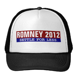 Romney Settle for Less hat