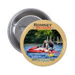 Romney Skidoo and Ryan, too Pinback Buttons