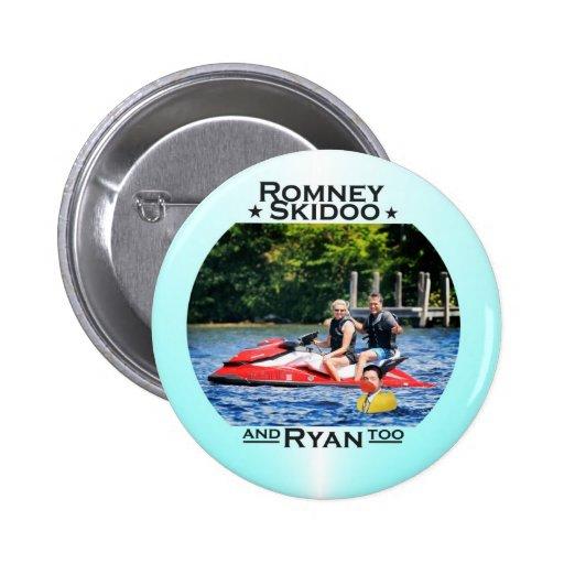 Romney Skidoo & Ryan, too Button