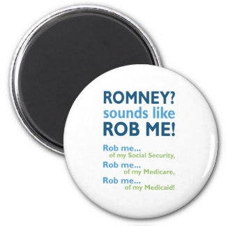 Romney sounds like Rob Me! Anti Romney Political 2 Inch Round Magnet
