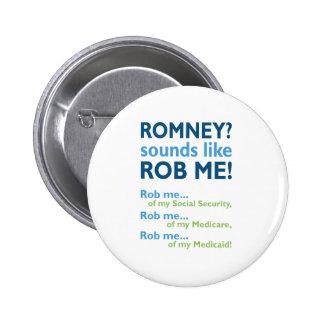 Romney sounds like Rob Me! Anti Romney Political Pinback Button