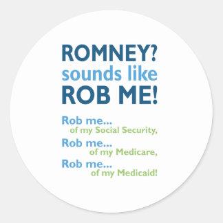 Romney sounds like Rob Me! Anti Romney Political Classic Round Sticker