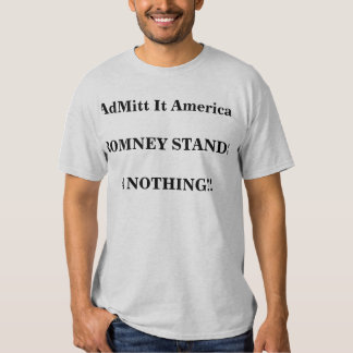 Romney Stands 4 Nothing T-Shirt