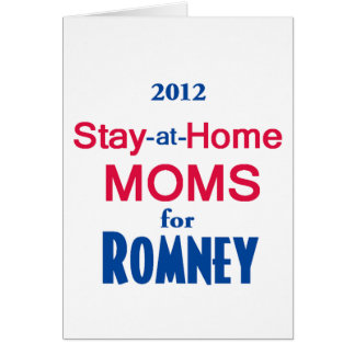 Romney Stay Home MOMS Card