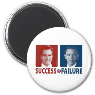 Romney Vs. Obama - Success Vs. Failure 2 Inch Round Magnet