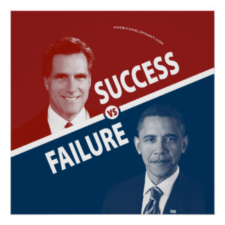 Romney Vs. Obama - Success Vs. Failure Poster