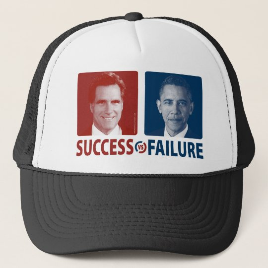 Romney Vs. Obama - Success Vs. Failure Trucker Hat